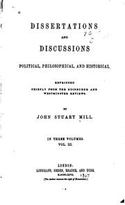 Cover of: Dissertations and Discussions: Political, Philosophical, and Historical