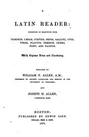 Cover of: A Latin reader: Consisting of Selections from Phaedrus, Caesar, Curtius ... | William Francis Allen