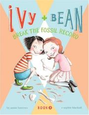Cover of: Ivy and Bean Break the Fossil Record (Book 3): Book 3 (Ivy and Bean)