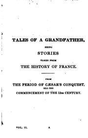 Cover of: Tales of a Grandfather: Being Stories Taken from the History of France