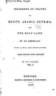 Cover of: Incidents of Travel in Egypt, Arabia Petræa, and the Holy Land