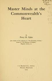 Master minds at the Commonwealth's heart by Percy H. Epler