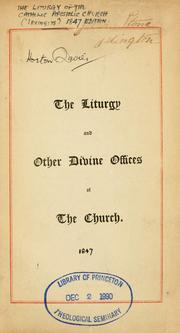 The liturgy and other divine offices of the church by Catholic Apostolic Church.