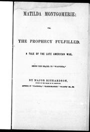 Cover of: Matilda Montgomerie, or, The prophecy fulfilled |