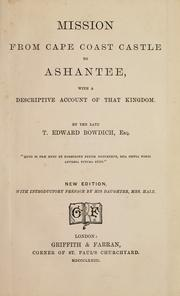 Cover of: Mission from Cape Coast Castle to Ashantee, with a descriptive account of that kingdom | T. Edward Bowdich