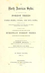 The North American sylva, or, A description of the forest trees of the United States, Canada, and Nova Scotia by François André Michaux