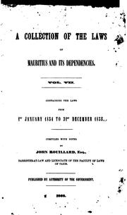 Cover of: A Collection of the Laws of Mauritius and Its Dependencies | Mauritius, John Rouillard