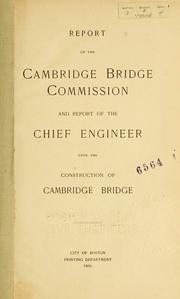 Cover of: Report of the Cambridge bridge commission and report of the chief engineer upon the construction of Cambridge bridge. by Massachusetts. Cambridge Bridge Commission.