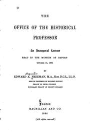 Cover of: The Office of the Historical Professor: An Inaugural Lecture Read in the Museum at Oxford ..