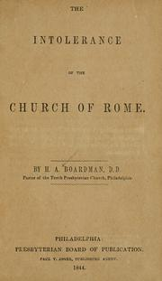 Cover of: The intolerance of the Church of Rome