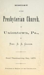 Cover of: History of the Presbyterian Church, of Uniontown, Pa