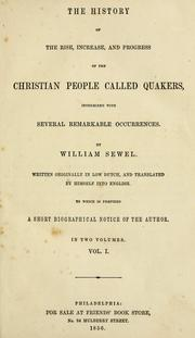 Cover of: The history of the rise, increase, and progress of the Christian people called Quakers