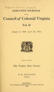 Cover of: Executive journals of the Council of Colonial Virginia. | Virginia. Council.