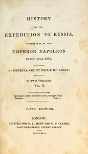 Cover of: History of the expedition to Russia undertaken by the Emperor Napoleon, in the year 1812