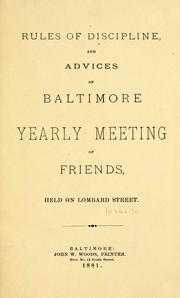 Cover of: Rules of discipline and advices of Baltimore Yearly Meeting of Friends, held on Lombard Street
