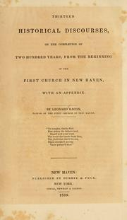 Cover of: Thirteen historical discourses, on the completion of two hundred years, from the beginning of the First church in New Haven