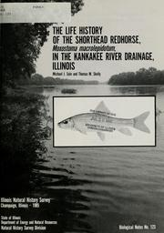 Cover of: The life history of the shorthead redhorse, Moxostoma macrolepidotum, in the Kankakee River drainage, Illinois | Michael J. Sule