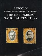 Lincoln and the human interest stories of the Gettysburg National Cemetery by James M. Cole