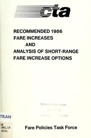 Cover of: Recommended 1986 fare increases and analysis of short-range fare increase options |