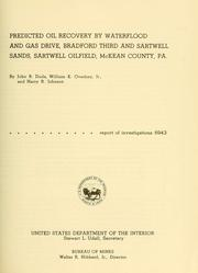 Cover of: Predicted oil recovery by waterflood and gas drive, Bradford Third and Sartwell Sands, Sartwell Oilfield, McKean County, Pa
