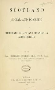 Cover of: Scotland, social and domestic. Memorials of life and manners in North Britain