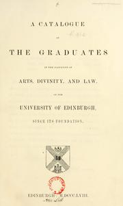 Cover of: A catalogue of the graduates in the faculties of arts, divinity, and law, of the University of Edinburgh since its foundation | Bannatyne Club (Edinburgh, Scotland)