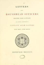 Cover of: Letters from Roundhead officers written from Scotland and chiefly addressed to Captain Adam Baynes. July MDCL-June MDCLX | Bannatyne Club (Edinburgh, Scotland)