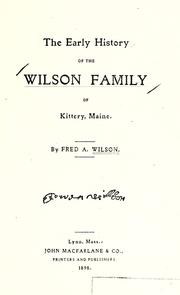 Cover of: The early history of the Wilson family of Kittery, Maine
