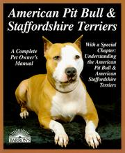 Cover of: American pit bull & Staffordshire terriers: everything about purchase, care, nutrition, breeding, behavior, and training