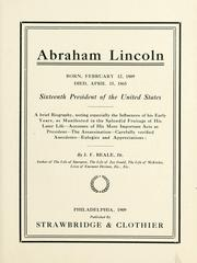 Cover of: Abraham Lincoln, born, February 12, 1809, died, April 15, 1865, sixteenth president of the United States | J. Frank Beale