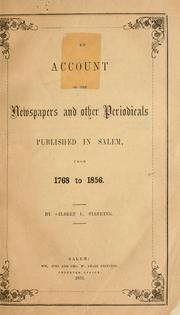 Cover of: An account of the newspapers and other periodicals published in Salem from 1768 to 1856 | Gilbert Lewis Streeter