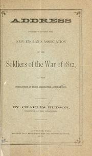 Cover of: Address delivered before the New England association of the soldiers of the war of 1812 | Hudson, Charles