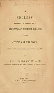 Cover of: address delivered before the students of Amherst college, and the citizens of the town ... Nov. 17, 1852. | Joseph Haven