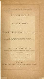 Cover of: Address ... before the sub-committee of the Boston School Board, appointed to consider the subject of a reorganization of the Boston high schools
