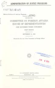Cover of: Administration of justice programs | United States. Congress. House. Committee on Foreign Affairs