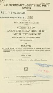 Age discrimination against public safety officers by United States. Congress. Senate. Committee on Labor and Human Resources. Subcommittee on Labor.
