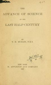 Cover of: The advance of science in the last half-century