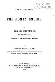 Cover of: The Conversion of the Roman Empire: The Boyle Lectures for the Year 1864 ..