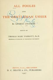 Cover of: All fooles, and The gentleman usher | George Chapman