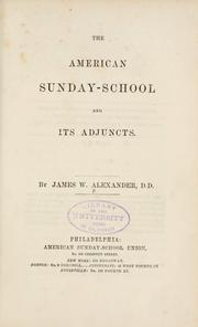 Cover of: American Sunday-school and its adjuncts | Alexander, James W.