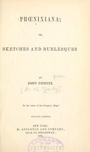 Cover of: Phoenixiana, or, Sketches and burlesques
