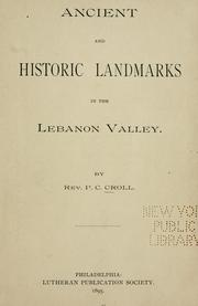 Ancient and historic landmarks in the Lebanon Valley by P. C. Croll