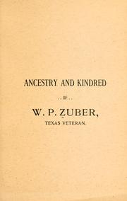 Cover of: Ancestry and kindred of W.P. Zuber, Texas veteran