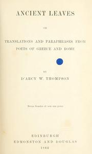 Cover of: Ancient leaves, or, Translations and paraphrases from poets of Greece and Rome