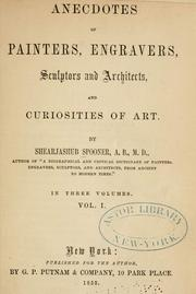 Anecdotes of painters, engravers, sculptors and architects, and curiosities of art by Shearjashub Spooner