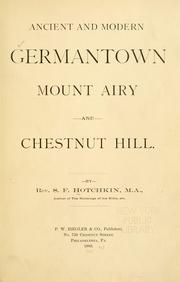 Cover of: Ancient and modern Germantown, Mount Airy and Chestnut Hill. | S. F. Hotchkin