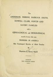 Cover of: The Anderson, Perrine, Barbour-Smith, Howell-Clark, Porter and Savery families | Henrietta Elizabeth (Savery) Smith