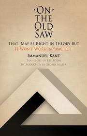 On the old saw: that may be right in theory but it won't work in practice by Immanuel Kant