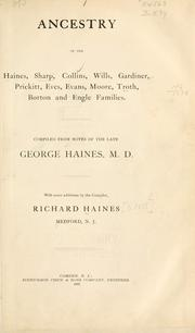 Ancestry of the Haines, Sharp, Collins, Wills, Gardiner, Prickitt, Eves, Evans, Moore, Troth, Borton and Engle families by Haines, George
