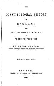 Cover of: The Constitutional History of England from the Accession of Henry VII to the ..